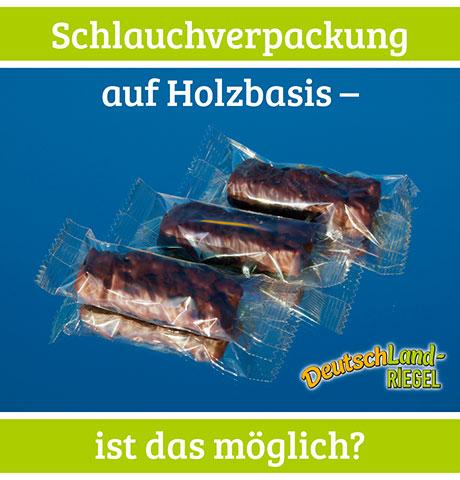 Schlauchverpackung für den DeutschLand-Riegel auf der Basis von Holz erzeugt – ist das möglich?