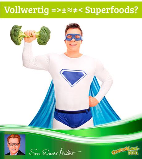 Von wegen Vollwertig und Superfoods