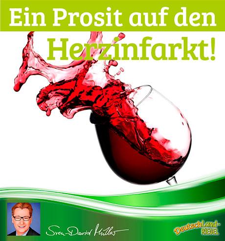 Ein Prosit auf den Herzinfarkt! Ist Wein wirkich gut für die Gesundheit? Beitrag von Sven-David Müller, DeutschLand-Riegel