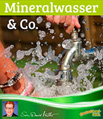 Wissenswertes über die gesunde Ernährung, Sven-David Müller, DeutschLand-Riegel, über Wasser, wichtiges Lebensmittel, Leitungswasser
