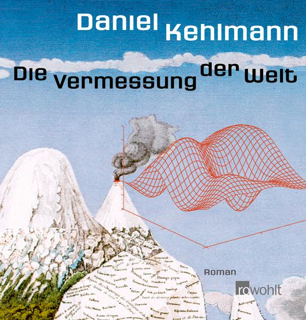 Alexander von Humboldt, Buchempfehlungen, zur Geschichte, Sichtweisen auf die Natur, geprägt durch Humboldt, Einstieg in Geschichtsbücher finden, Die Vermessung der Welt, Alexander von Humboldt und die Erfindung der Natur