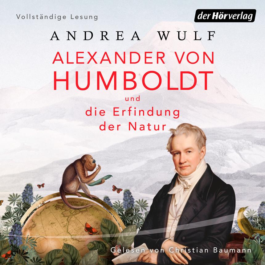 Alexander von Humboldt, Buchempfehlungen, zur Geschichte, Sichtweisen auf die Natur, geprägt durch Humboldt, Einstieg in Geschichtsbücher finden