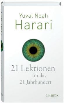 21 Lektionen für das 21. Jahrhundert, Yuval Noah Harari, Buchempfehlung, Kritik, © Verlag H.C. Beck, Buchdarstellung
