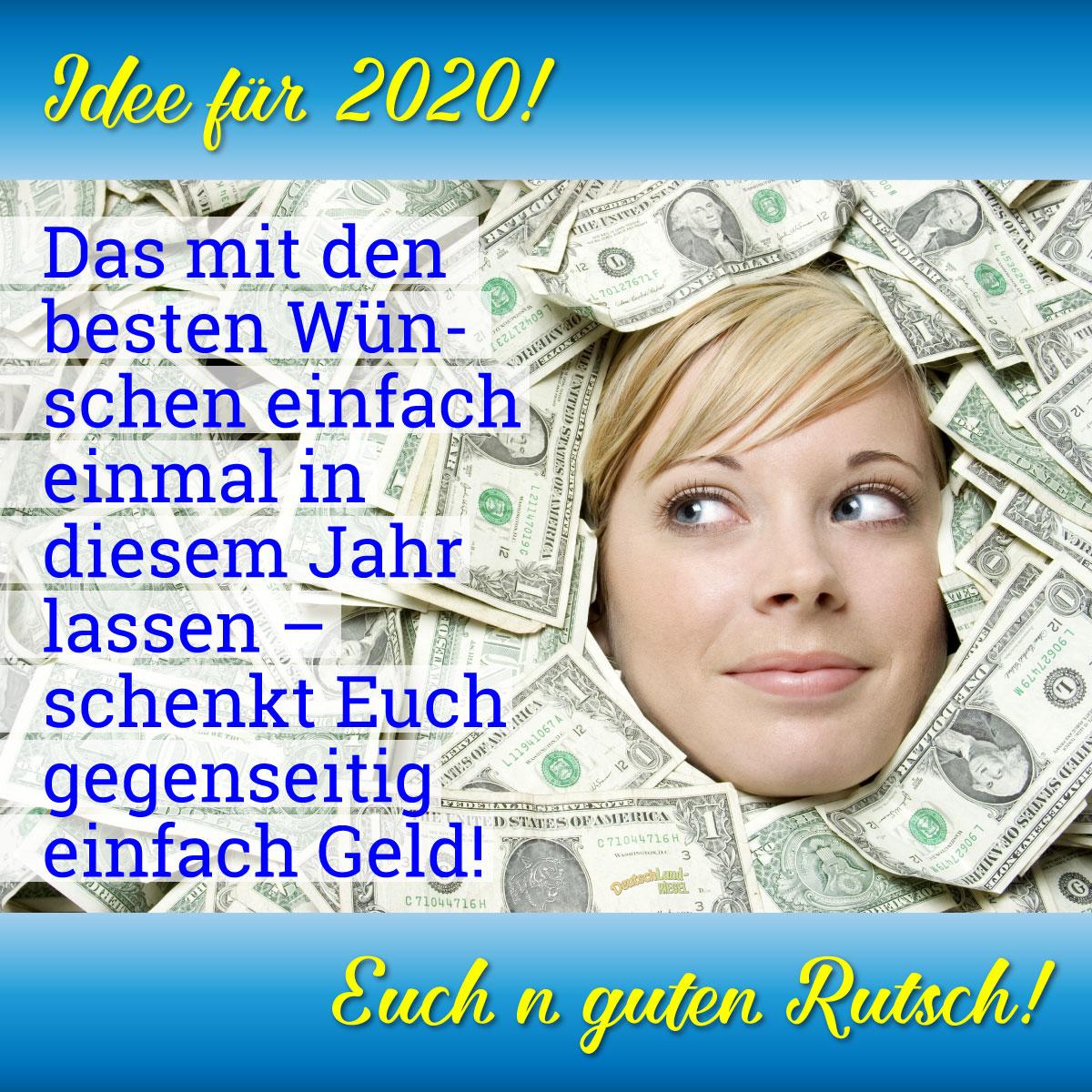 Idee für 2020! Lasst einfach ale einmal das gegenseitige Wünschen weg und schenkt Euch lieber gleich Geld!